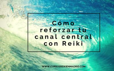 Cómo reforzar el canal energético con Reiki