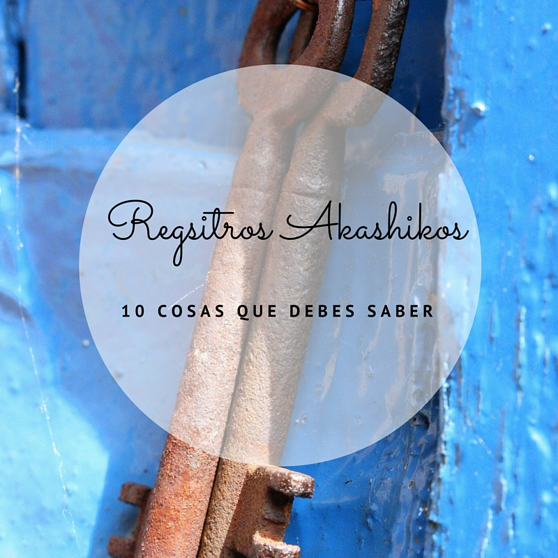 Registros Akashicos – 10 cosas que deberías saber
