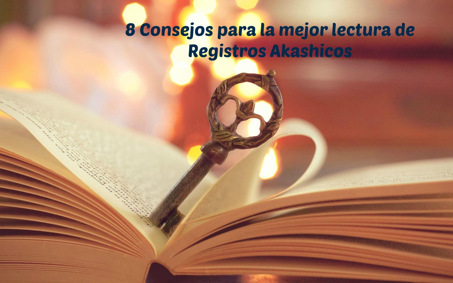 8 Consejos para la mejor Lectura de Registros Akashicos