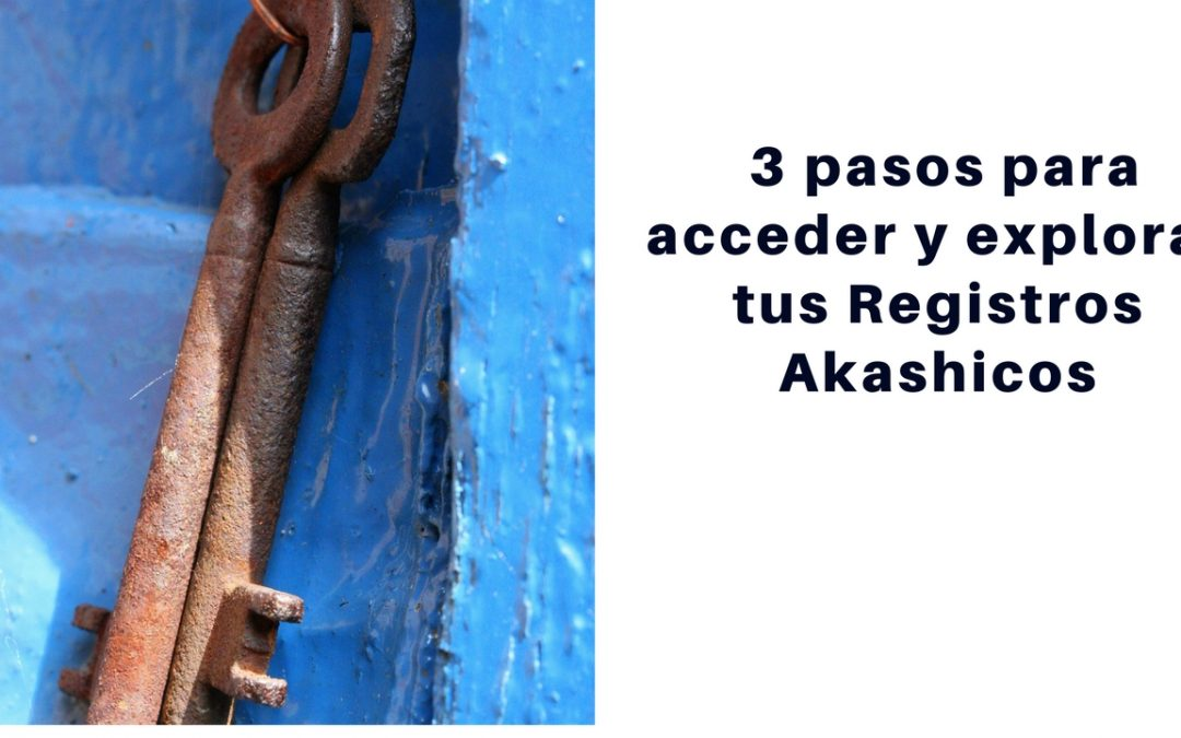 3 pasos para acceder y explorar tus Registros Akashicos