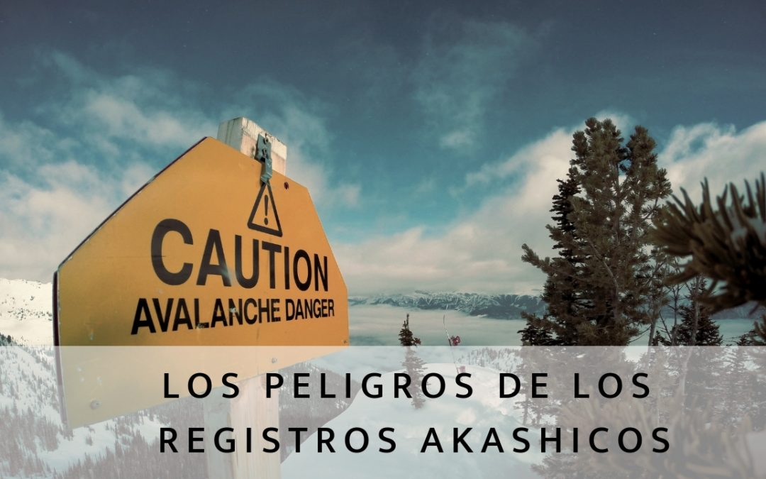 ¿Es peligroso abrirte los Registros Akashicos?