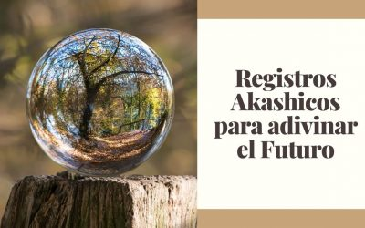 Tu futuro con los Registros Akashicos